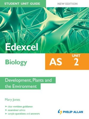Edexcel AS Biology Student Unit Guide New Edition: Unit 2 Development, Plants and the Environment / Digital original - eBook  -