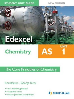Edexcel AS Chemistry Student Unit Guide New Edition: Unit 1 The Core Principles of Chemistry / Digital original - eBook  -