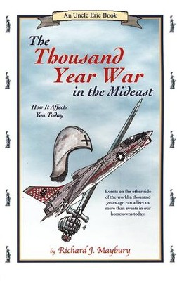 The Thousand-Year War in the Mideast: How it Affects You Today  -     By: Richard J. Maybury