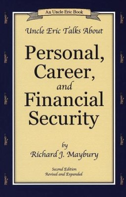 Uncle Eric Talks About Personal, Career, and Financial Security: An Uncle Eric Book, Second Edition  -     By: Richard J. Maybury