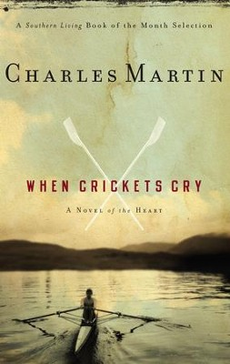 When Crickets Cry - eBook  -     By: Charles Martin