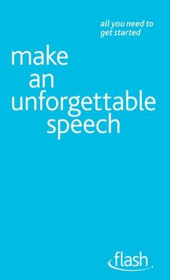 Make an Unforgettable Speech: Flash / Digital original - eBook  -