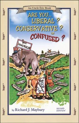 Are You Liberal? Conservative? Or Confused? An Uncle Eric Book, Second Edition  -     By: Richard J. Maybury