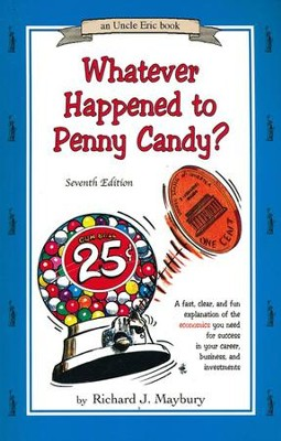 Whatever Happened to Penny Candy? 7th Edition   -     By: Richard J. Maybury