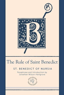 The Rule of Saint Benedict, Paraclete Essentials, Deluxe Edition   -     Edited By: Jonathan Wilson-Hartgrove     By: St. Benedict of Nursia