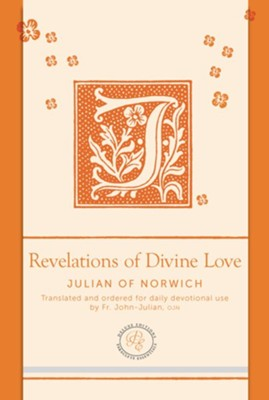 Revelations of Divine Love, Paraclete Essentials - Deluxe Edition   -     By: Julian of Norwich, Father John Julian