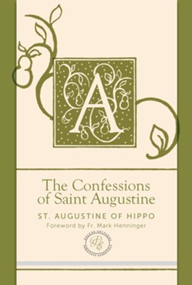 The Confessions of Saint Augustine - Deluxe Contemporary  English Edition    -     Edited By: Hal M. Helms     By: Saint Augustine