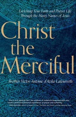 Christ the Merciful  -     By: Victor-Antoine d'Avila-Latourrette