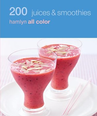 200 Juices & Smoothies: Hamlyn All Colour Cookbook / Digital original - eBook  -