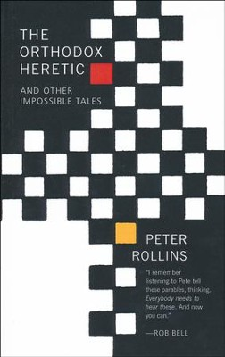 The Orthodox Heretic  -     By: Peter Rollins