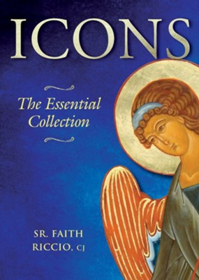 Icons: The Essential Collection  -     By: Faith Riccio