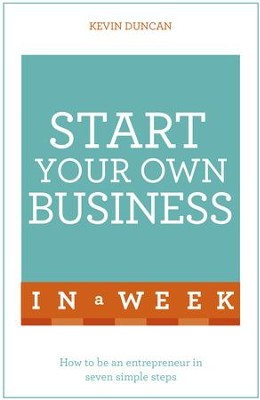 Start Your Own Business in a Week: Teach Yourself / Digital original - eBook  -
