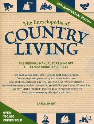 The Encyclopedia of Country Living, 40th Anniversary Edition  -     By: Carla Emery