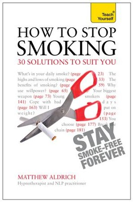 How to Stop Smoking - 30 Solutions to Suit You: Teach Yourself / Digital original - eBook  -