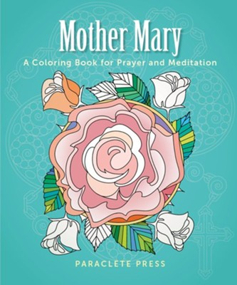 Mother Mary: A Coloring Book for Prayer and Meditation   -     By: Sybil MacBeth