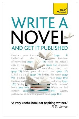 Write a Novel and Get it Published: Teach Yourself / Digital original - eBook  -