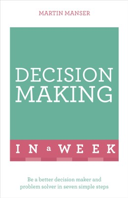 Successful Decision Making in a Week: Teach Yourself / Digital original - eBook  -