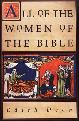 All of the Women of the Bible   -     By: Edith Deen