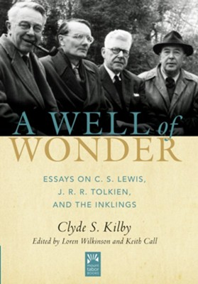 a well of wonder essays on c s lewis j r r tolkien and the  a well of wonder essays on c s lewis j r r tolkien and the inklings