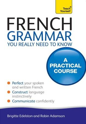 French Grammar You Really Need To Know: Teach Yourself / Digital original - eBook  -