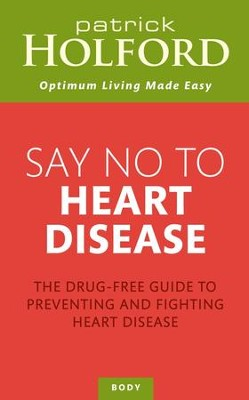 Say No To Heart Disease: The Drug-Free Guide to Preventing and Fighting Heart Disease / Digital original - eBook  -