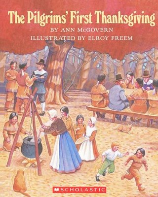 The Pilgrims First Thanksgiving  -     By: Ann McGovern     Illustrated By: Elroy Freem