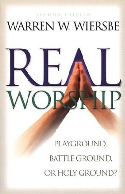 Real Worship, Second Edition  -     By: Warren W. Wiersbe