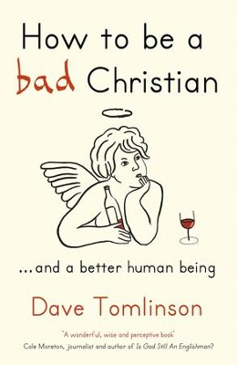 How To Be a Bad Christian: ... And a Better Human Being / Digital original - eBook  -