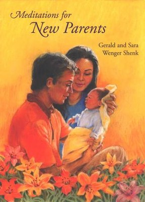 Meditations for New Parents   -     By: Sara Wenger Shenk
