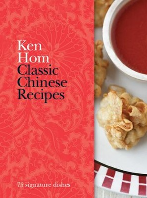 Classic Chinese Recipes: 75 Signature Dishes / Digital original - eBook  -