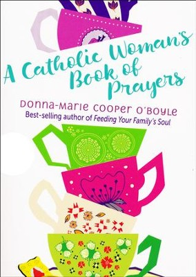 A Catholic Woman's Book of Prayers  -     By: Donna-Marie Cooper O'Boyle