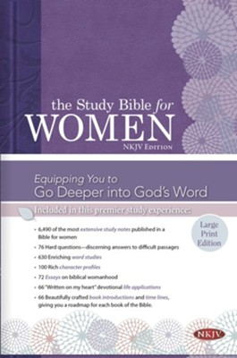 NKJV Study Bible for Women, Large Print Edition, Hardcover  -     Edited By: Holman Bible Staff     By: Dorothy Kelley Patterson, Rhonda Harrington Kelley