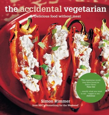 The Accidental Vegetarian: Delicious Food Without Meat / Digital original - eBook  -