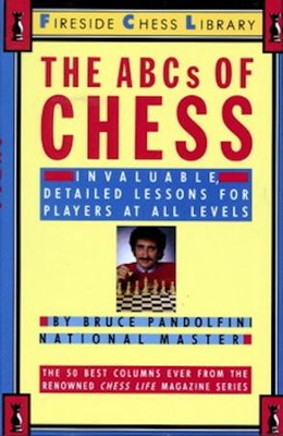 The ABCs of Chess: Invaluable, Detailed Lessons for Players At All Levels  -     By: Bruce Pandolfini