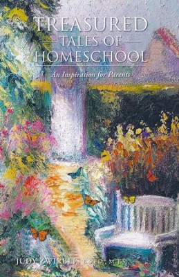 Treasured Tales of Homeschool: An Inspiration for Parents  -     By: Judy Zwirblis