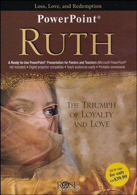 Ruth: The Triumph of Loyalty and Love, PowerPoint   -