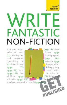 Write Fantastic Non-fiction - and Get It Published: Teach Yourself / Digital original - eBook  -