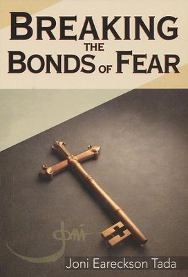 Breaking the Bonds of Fear, Minibook   -     By: Joni Eareckson Tada