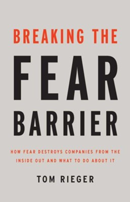 Breaking the Fear Barrier  -     By: Tom Rieger