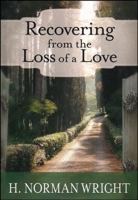 Recovering from the Loss of a Love  -     By: H. Norman Wright