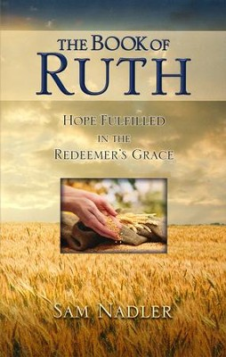The Book of Ruth: Hope Fulfilled in the Redeemer's Grace   -     By: Samuel Nadler