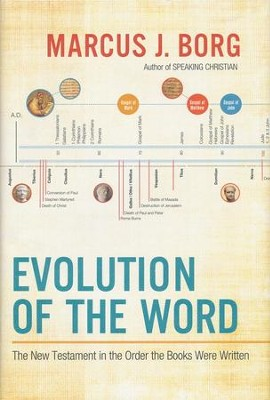Evolution of the Word: The New Testament in the Order the Books Were Written  -     By: Marcus J. Borg