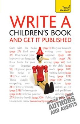Write A Children's Book - And Get It Published: Teach Yourself / Digital original - eBook  -