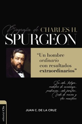 Biografia de Charles Spurgeon (Biography of Charles Spurgeon)  -     By: Juan C. De La Cruz