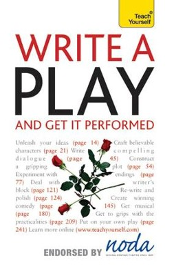 Write A Play - And Get It Performed: Teach Yourself / Digital original - eBook  -
