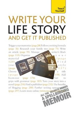 Write Your Life Story - And Get It Published: Teach Yourself / Digital original - eBook  -