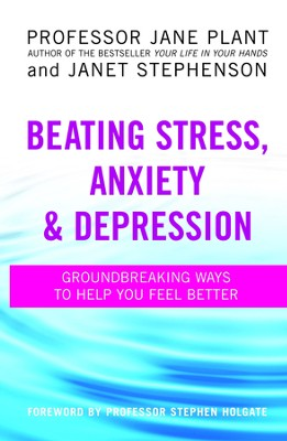 Beating Stress, Anxiety and Depression: Groundbreaking Ways to Help You Feel Better / Digital original - eBook  -
