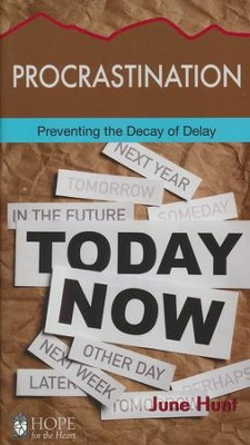Procrastination: Preventing the Decay of Delay [Hope For The Heart Series]   -     By: June Hunt