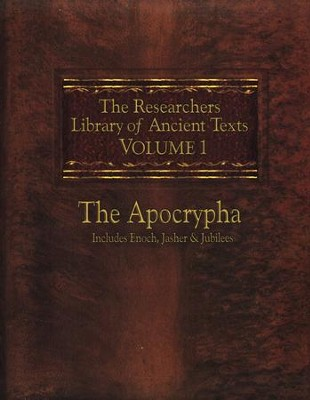 The Researchers Library of Ancient Texts: Volume One - The Apocrypha: Includes the Books of Enoch, Jasher, and Jubilees  -     By: Thomas Horn