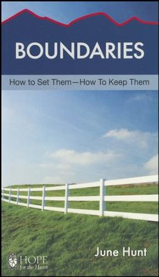Boundaries: How to Set Them, How to Keep Them [Hope For The Heart Series]   -     By: June Hunt